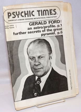"""Gerald Ford: Open Man, Strong Mind"" [article in] Psychic Times, America's Award Winning..."