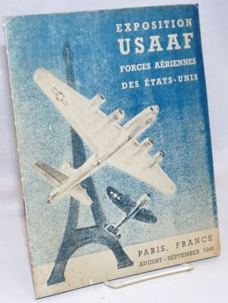 Exposition USAAF Forces Aeriennes des Etats-Unis. Paris, France, August-September 1945. The U.S....