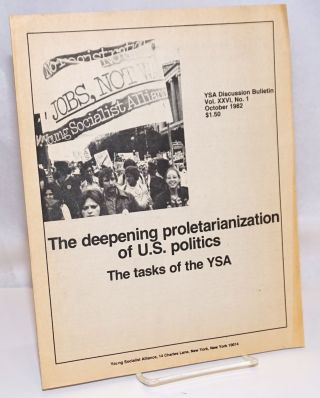 The deepening proletarianization of US politics; the tasks of the YSA. YSA Discussion Bulletin,...