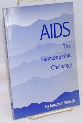 AIDS: the homeopathic challenge. Jonathan Stallick