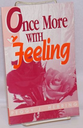 Once More With Feeling a novel. Peggy J. Herring