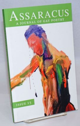 Assaracus: a journal of gay poetry issue 15. Bryan Borland, C. Russell Price Gavin Geoffrey...