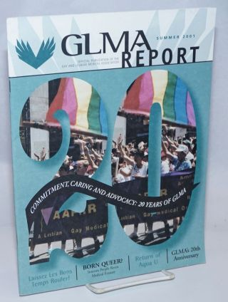 GLMA Report: [previously GLMA Reporter] Summer 2001: 20 years of GLMA