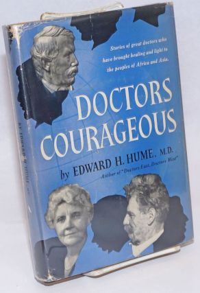 Doctors Courageous. Edward H. Hume