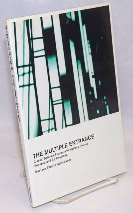 The Multiple Entrance: classic science-fiction and mystery stories remixed and