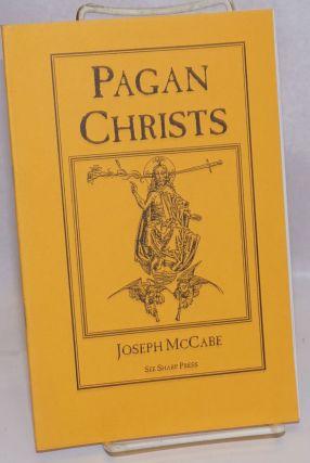 Pagan Christs. Joseph McCabe