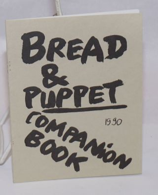 Bread & Puppet: Companion book. Peter Schumann