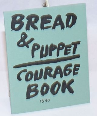Bread & Puppet: Courage book. Peter Schumann