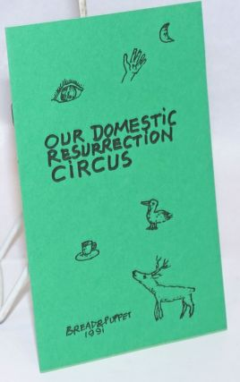 Our domestic resurrection circus. Peter Schumann