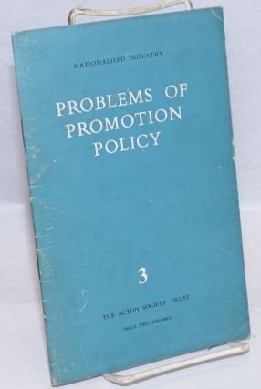 Problems of Promotion Policy; Nationalised Industry