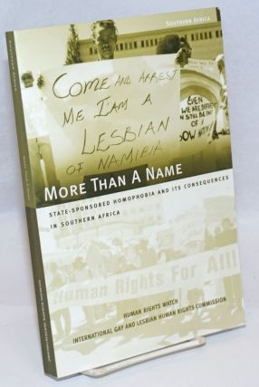 More Than a Name: State-sponsored homophobia and its consequences in Southern Africa