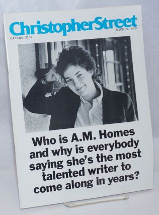 Christopher Street: vol. 12, #6, August 1989, whole #138; Who is A. M. Homes? Charles L. Ortleb,...