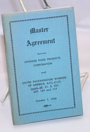 Master agreement between Hygrade Food Products Corporation and the United Packinghouse Workers of...