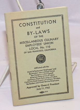 Constitution and by-laws of the Miscellaneous Culinary Employees' Union Local No. 110 of San...