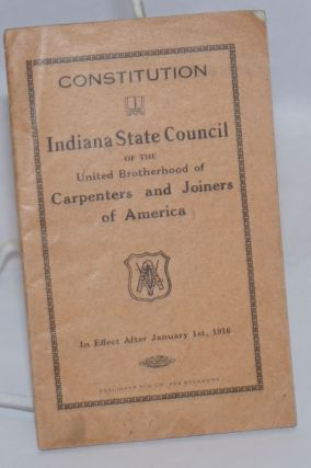 Constitution... In effect after January 1st, 1916. Indiana State Council of the United...