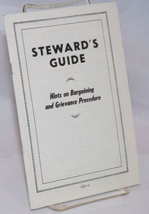 Steward's guide: Hints on Bargaining and Grievance Procedure. United Automobile Workers of America