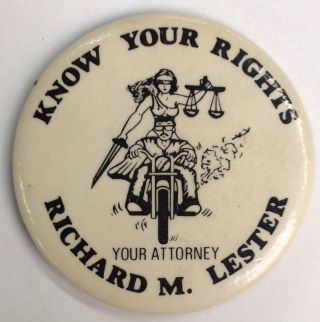 Know your rights / Your attorney Richard M. Lester [pinback button