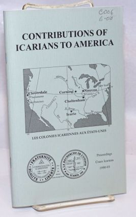 Contributions of Icarians to America: Proceedings of the 1990-93 Cours Icarien Symposia