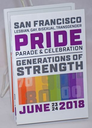 San Francisco LGBT Pride Parade & Celebration: [brochure & map] Generations of Strength, June 23...