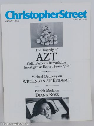 Christopher Street: vol. 12, #9, November 1989, whole #141; The Tragedy of AZT. Charles L....
