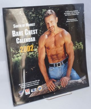 The 2002 South of Market Bare Chest calendar: a presentation of the winners of the 2001 S.F....