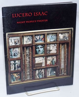 Lucero Isaac: Night People's Theater. Gabriel Garcia Marquez, prefatory remarks, Barbara Krulik,...