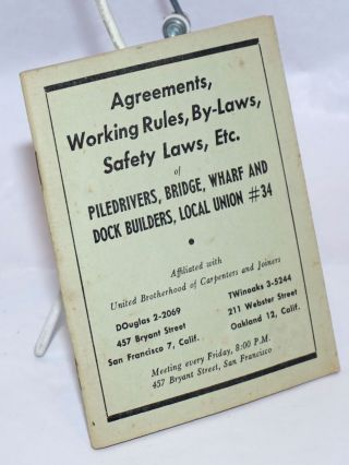Agreements, working rules, by-laws, safety laws, etc. Bridge Piledrivers, Wharf, Local Union no....
