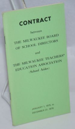Contract between the Milwaukee Board of School Directors and the Milwaukee Teachers' Education...