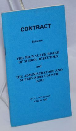 Contract between the Milwaukee Board of School Directors and the Administrators and Supervisors...