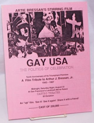 Artie Bressan's stirring film: Gay USA: the Politics of Celebration [handbill] Tenth Anniversary...