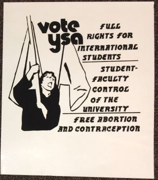Vote YSA / Full rights for international students / Student-faculty control of the university /...