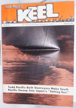 Todd-Pacific Keel: For The Men And Women Workers Of Todd's. Vol. IV No. 4 (September 1944