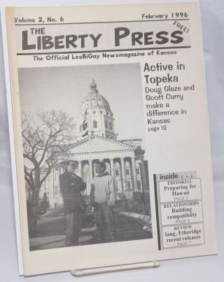 The Liberty Press: the official LesBiGay newsmagazine of Kansas vol. 2, #6, February 1996; Active...