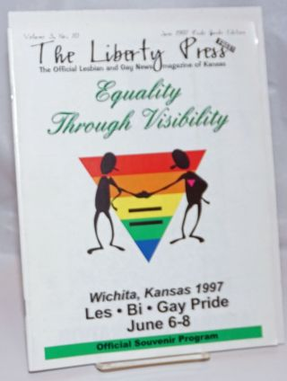The Liberty Press: the official Lesbian & Gay News magazine of Kansas vol. 3, #10, June 1997;...