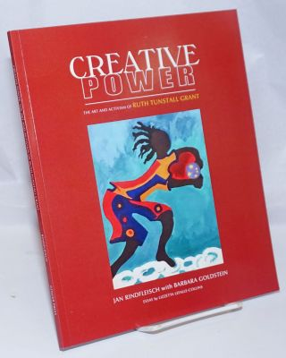 Creative Power: the art and activism of Ruth Tunstall Grant. Ruth Tunstall Grant, Jan...