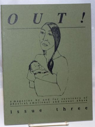 Out! a magazine by and for survivors of physical, sexual and emotional abuse #3, Spring, 1993....