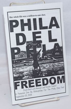 Philadelphia Freedom: a personal zine by Bibliophiliac for the Philly Zine Fest September 20,...