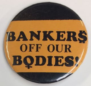 Bankers off our bodies [pinback button