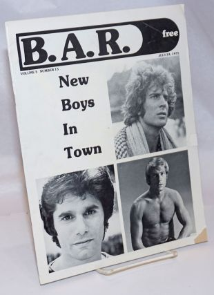 B. A. R. Bay Area Reporter: vol. 5, #15, July 24, 1975; New Boys in Town. Bob Ross, Donald...