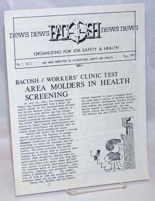 BACOSH news. Vol. 1 no. 1 (Fall 1980). Bay Area Committee on Occupational Safety and Health