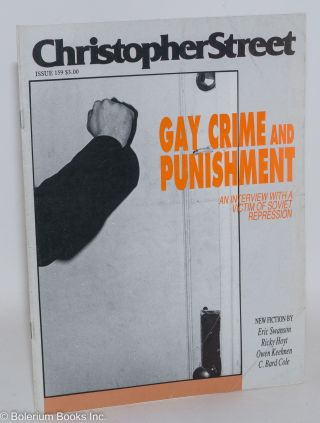 Christopher Street: vol. 14, #3, May 1991, whole #159; Gay Crime & Punishment. Charles L. Ortleb,...