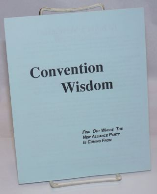 Convention wisdom: Find out where the New Alliance Party is coming from. Maggie Phair