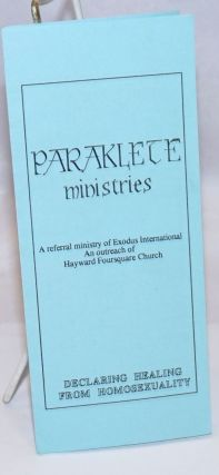 Paraklete Ministries: a referral ministry of Exodus International, an Outreach of Hayward...
