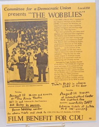 "Committee for a Democratic Union, Local 250 presents ""The Wobblies"" [handbill"