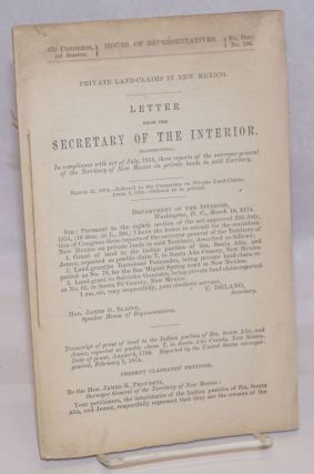 Private Land-Claims in New Mexico: Letter from the Secretary of the Interior. Columbus Delano,...