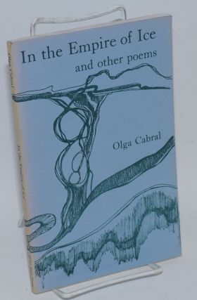 In the empire of ice and other poems. Olga Cabral.