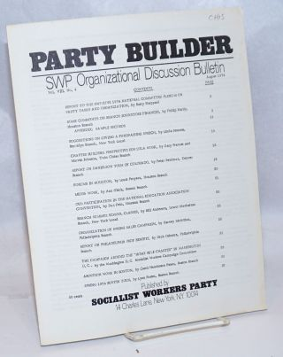 The Party builder, SWP Organizational Discussion Bulletin. Vol. 8, no. 4, August 1974. Socialist...