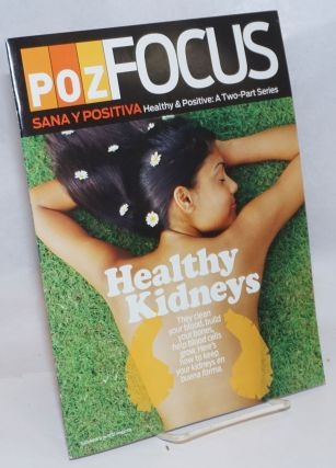 POZ Focus: sana y positiva/healthy & positive: a two-part series supplent to POZ Magazine;...