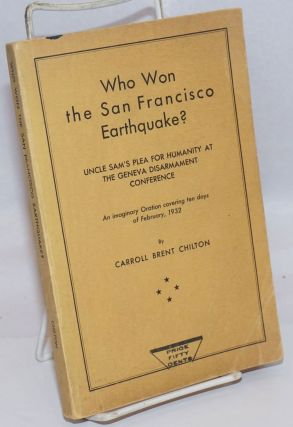 Who Won the San Francisco Earthquake? Uncle Sam's Plea for Humanity at the Geneva Disarmament...