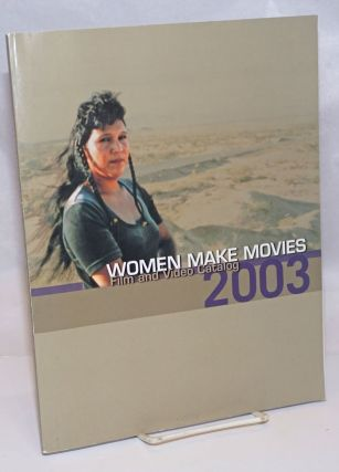 Women Make Movies: Film & video catalogue 2003